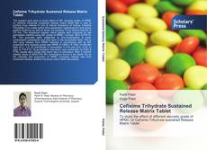 Bookcover of Cefixime Trihydrate Sustained Release Matrix Tablet