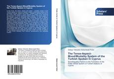 Bookcover of The Tense-Aspect-Mood/Modality System of the Turkish Spoken in Cyprus