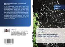 Bookcover of Simultaneous Cooperative Exploration and Networking