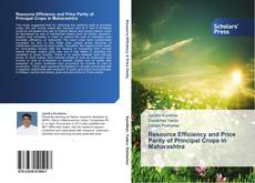 Bookcover of Resource Efficiency and Price Parity of Principal Crops in Maharashtra