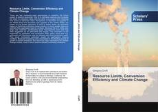 Bookcover of Resource Limits, Conversion Efficiency and Climate Change