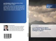 Bookcover of Loud Rebellions & Silent Revolutions: Black Mountain College's Legacy