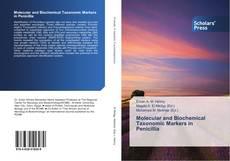 Molecular and Biochemical Taxonomic Markers in Penicillia的封面