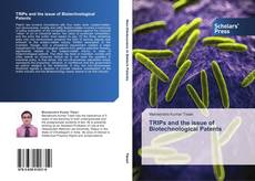 Bookcover of TRIPs and the issue of Biotechnological Patents