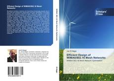 Bookcover of Efficient Design of WiMAX/802.16 Mesh Networks