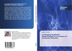 Bookcover of Leveraging Symbiotic Relationships for Emulation of Computer Networks