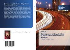 Bookcover of Development and Application of Night Vision Enhancement Systems