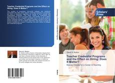 Bookcover of Teacher Credential Programs and the Effect on Hiring: Does It Matter?