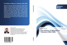 Bookcover of The Politics of Alliances in Pakistan (1954-1999)