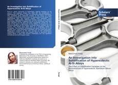Bookcover of An Investigation into Solidification of Hypereutectic Al-Si Alloys