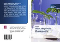 Bookcover of Studies the substituted pyrazoles and pyrazolines complex equilibria