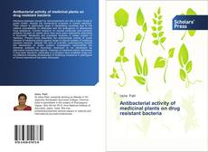 Bookcover of Antibacterial activity of medicinal plants on drug resistant bacteria