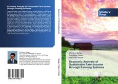 Bookcover of Economic Analysis of Sustainable Farm Income through Farming Systems
