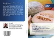 Bookcover of Water Management for Hydroponic Honeydew Melon Production