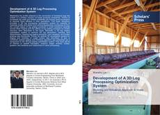 Development of A 3D Log Processing Optimization System的封面