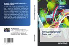 Bookcover of Studies on apolipoprotein E gene transfer to skeletal muscle cells