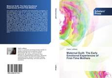 Couverture de Maternal Guilt: The Early Emotional Experiences of First-Time Mothers