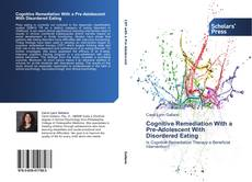 Capa do livro de Cognitive Remediation With a Pre-Adolescent With Disordered Eating