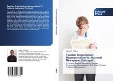 Bookcover of Teacher Organization Representation Vs. National Newspaper Portrayal