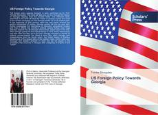 Bookcover of US Foreign Policy Towards Georgia