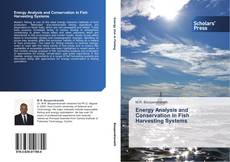 Bookcover of Energy Analysis and Conservation in Fish Harvesting Systems