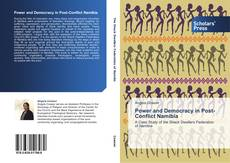 Bookcover of Power and Democracy in Post-Conflict Namibia
