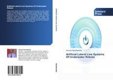 Bookcover of Artificial Lateral Line Systems Of Underwater Robots