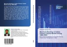 Merchant Banking in Indian Primary Capital Market during 1990-2000 kitap kapağı