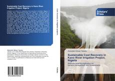 Bookcover of Sustainable Cost Recovery in Kano River Irrigation Project, Nigeria
