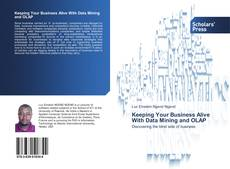 Bookcover of Keeping Your Business Alive With Data Mining and OLAP