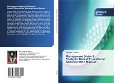 Bookcover of Management Styles & Students' Unrest;Educational Administration Manual