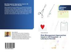 Bookcover of Risk Management Approaches Used in US Hospitals - A Literature Review