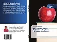 Bookcover of Nutrition and Learning Outcomes of Bangladeshi Primary School Children