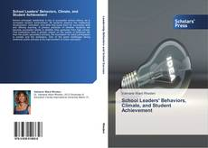 Bookcover of School Leaders' Behaviors, Climate, and Student Achievement
