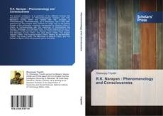 Bookcover of R.K. Narayan : Phenomenology and Consciousness