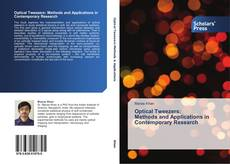 Bookcover of Optical Tweezers: Methods and Applications in Contemporary Research
