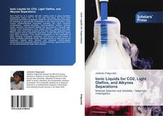 Bookcover of Ionic Liquids for CO2, Light Olefins, and Alkynes Separations