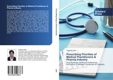 Bookcover of Prescribing Priorities of Medical Practitioners & Pharma Industry