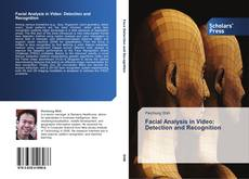 Bookcover of Facial Analysis in Video: Detection and Recognition
