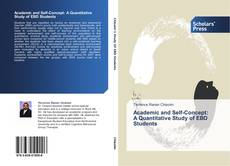 Bookcover of Academic and Self-Concept:  A Quantitative Study of EBD Students