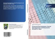 Bookcover of Financial Development, Social Development and Economic Growth in Asia