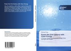 Couverture de Power the 21st Century with Clean Energy