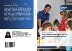 Bookcover of Implementation Project-based learning in Schools (A Simple Way)