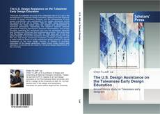 Bookcover of The U.S. Design Assistance on the Taiwanese Early Design Education