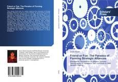 Friend or Foe: The Paradox of Forming Strategic Alliances的封面