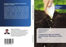 Transport & Fate of Fertilizer and Pesticide Residues in Sub-Soil的封面