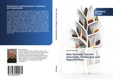 Bookcover of New Scheme Teacher Induction: Challenges and Opportunities