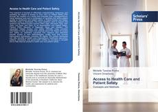 Bookcover of Access to Health Care and Patient Safety