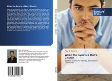 When the Gym Is a Man's Church kitap kapağı