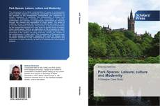 Bookcover of Park Spaces: Leisure, culture and Modernity